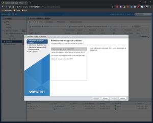 Création vmfs Vmware Esxi depuis interface web etape 1 selectionner un type de création